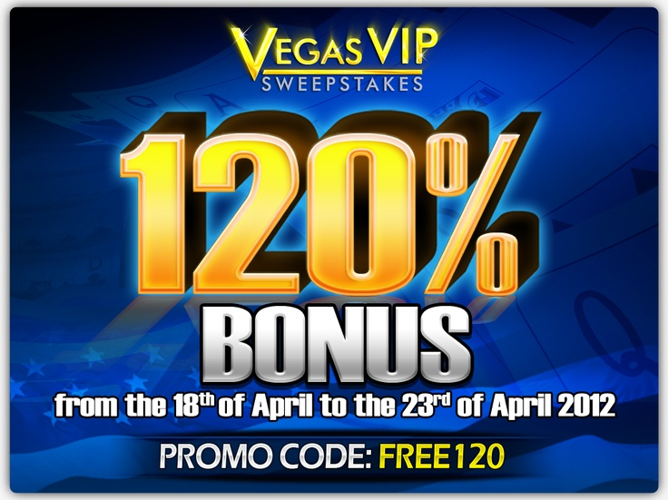 Take advantage of the 120% bonus weekend!    Terms and Conditions: http://www.vegasvipsweepstakes.com/terms/promo120.html    http://www.vegasvipsweepstakes.com/