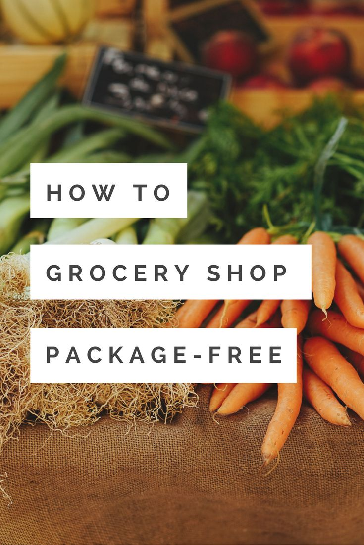 Find out how to grocery shop package-free, zero waste style.