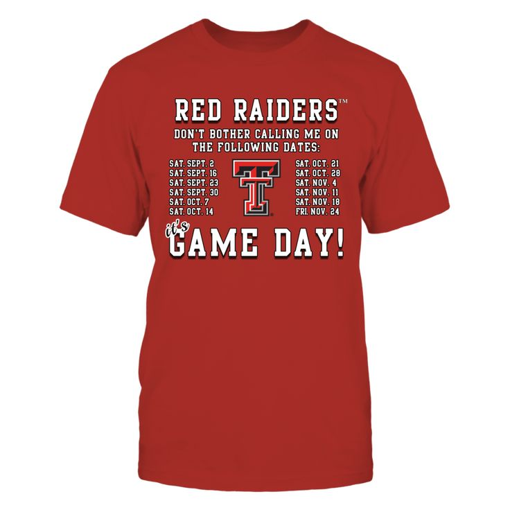 Texas Tech Red Raiders, Game Day Schedule T-Shirt, -  Exclusive Designs ONLY Available Here - 100% Secure Checkout With VISA - PayPal - Mastercard - AMEX - Discovery - 30 Day Returns Take Your Time - Printed in United States  The Texas Tech Red Raiders Collection, OFFICIAL MERCHANDISE  Available Products:          Gildan Unisex T-Shirt - $24.95 District Women's Premium T-Shirt - $29.95 District Men's Premium T-Shirt - $27.95 Gildan Women's T-Shirt - $26.95 Gildan Unisex Pullover Hoodie…
