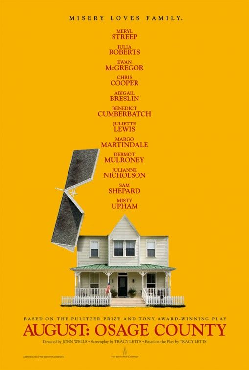 To watch: A look at the lives of the strong-willed women of the Weston family, whose paths have diverged until a family crisis brings them back to the Oklahoma house they grew up in, and to the dysfunctional woman who raised them. Meryl Streep, Dermot Mulroney, Julia Roberts...TS drama