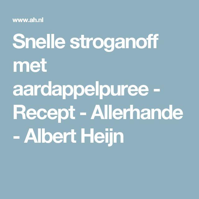 Snelle stroganoff met aardappelpuree - Recept - Allerhande - Albert Heijn