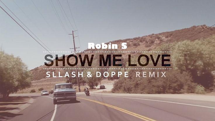 Robin S - Show Me Love (Sllash & Doppe Remix)