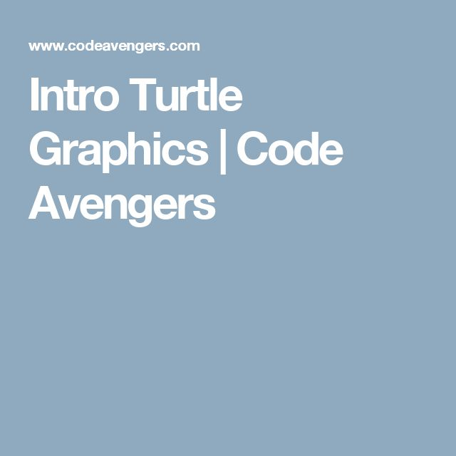 Intro Turtle Graphics | Code Avengers