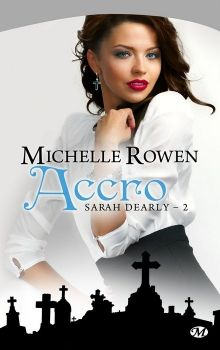les tribulations d'une lectrice: Sarah Dearly, tome 2 : Accro de Michelle Rowen