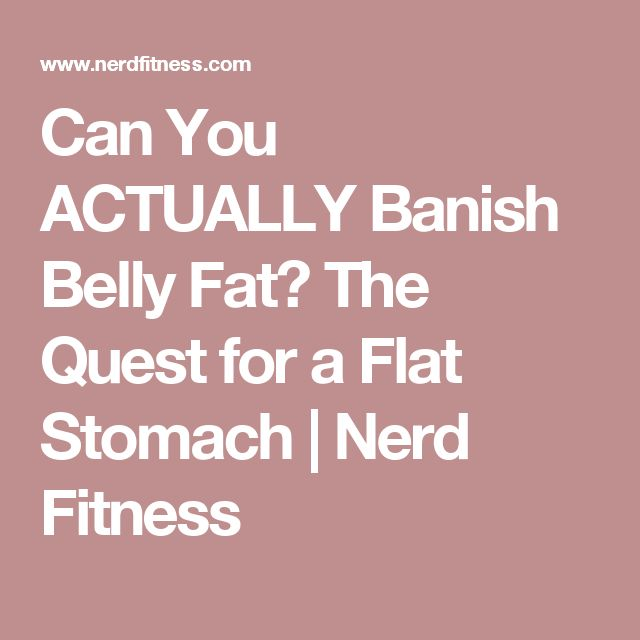 Can You ACTUALLY Banish Belly Fat? The Quest for a Flat Stomach | Nerd Fitness