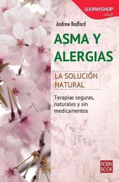 Asma y alergias / Asthma and Allergies: La solucion / The Solution