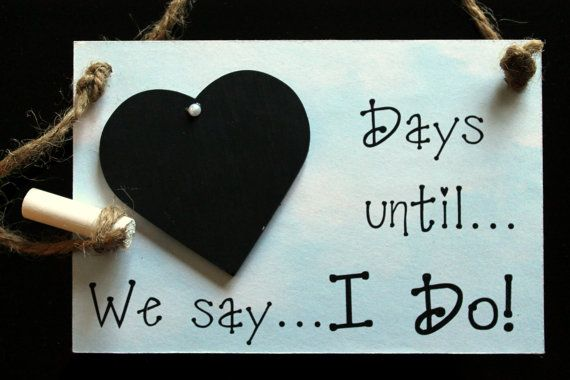 "Wedding Chalkboard Countdown, ""Days Until ... We Say I Do!"" Engagement gift to do at home"