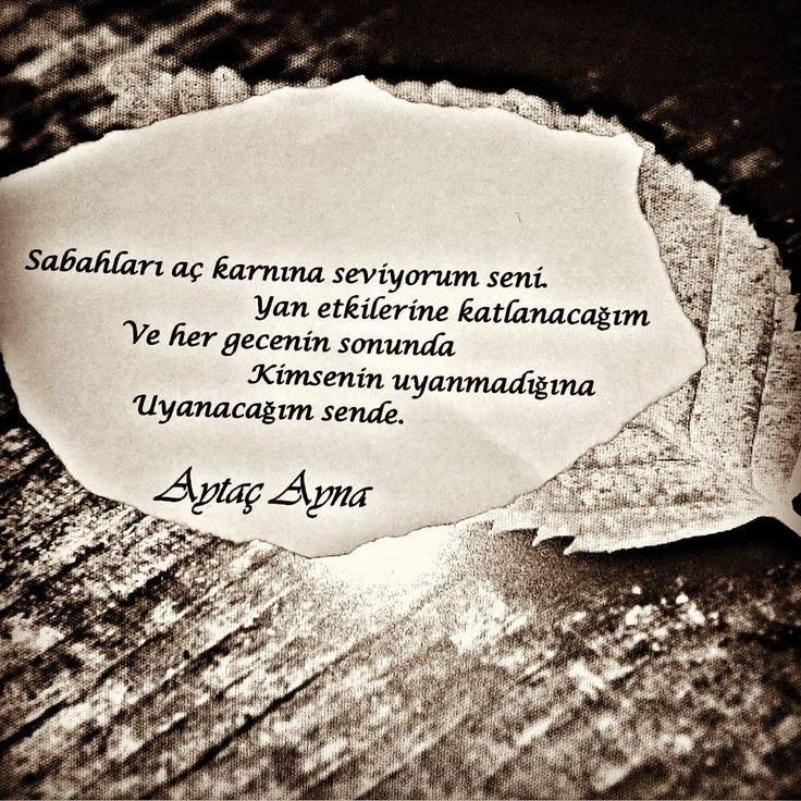 Sabahları aç karnına seviyorum seni.  Yan etkilerine katlanacağım  Ve her gecenin sonunda  Kimsenin uyanmadığında  Uyanacağım sende.   - Aytaç Ayna  #sözler #anlamlısözler #güzelsözler #manalısözler #özlüsözler #alıntı #alıntılar #alıntıdır #alıntısözler