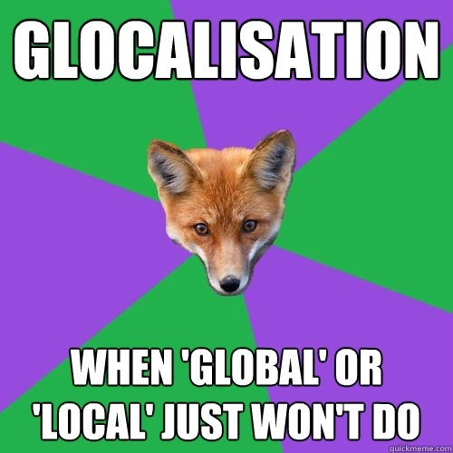 Globalisation to glocalistation