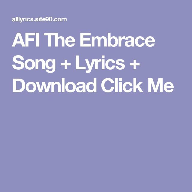 AFI The Embrace Song + Lyrics + Download  Click Me