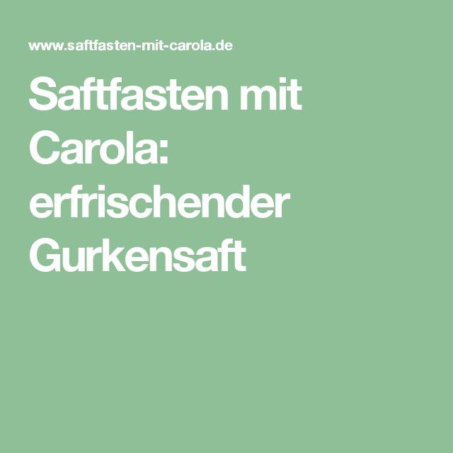 Saftfasten mit Carola: erfrischender Gurkensaft