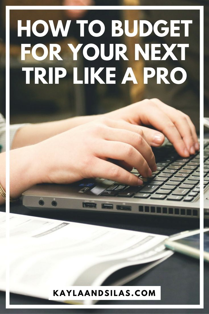 How to Budget for Your Next Trip Like a Pro   Travel Budget Tips   How to Budget for Travel   The Adventures of Kayla and Silas