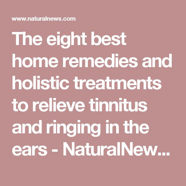 The eight best home remedies and holistic treatments to relieve tinnitus and ringing in the ears - NaturalNews.com