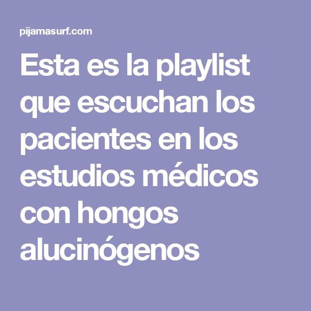 Esta es la playlist que escuchan los pacientes en los estudios médicos con hongos alucinógenos