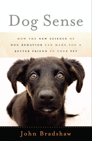 HOW THE NEW SCIENCE OF DOG BEHAVIOR CAN MAKE YOU A BETTER FRIEND TO YOUR PET    John Bradshaw helps you better understand your canine companion and explains why old-school beliefs have 'gone to the wolves'.