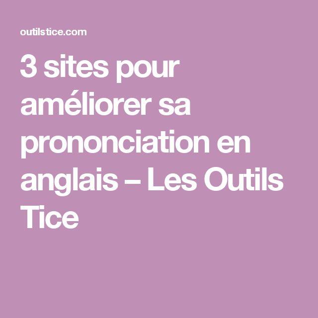 3 sites pour améliorer sa prononciation en anglais – Les Outils Tice