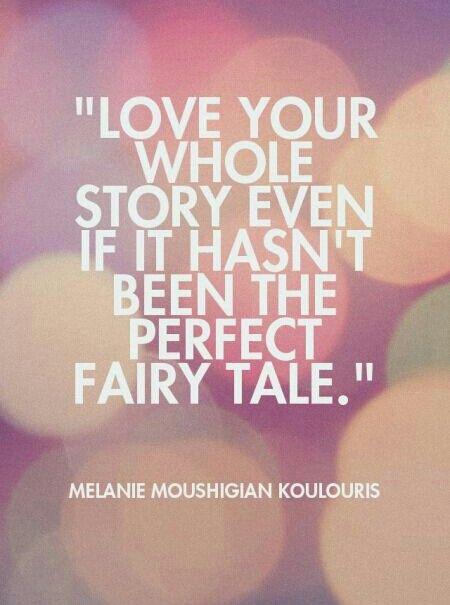 Remember - perfect fairy tales always have villains, dragons to slay, hardships to overcome... as long as you stick it out for the happily ever after.