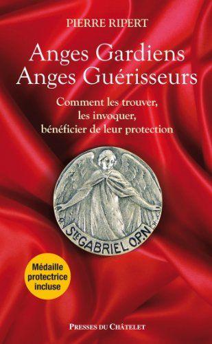 Download Anges gardiens anges guÃrisseurs (Spiritualità chrÃtienne) (French Edition) ebook free by Pierre Ripert in pdf/epub/mobi
