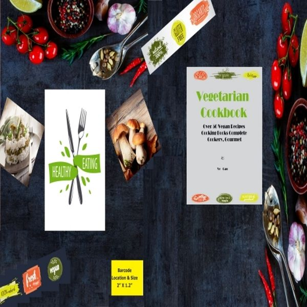 """I Made This """"Vegetarian Cookbook:over 50 Vegan Recipes*cooking Books Complete cooker,gourmet"""" Within A Sleepless Months Trying To Move On? 