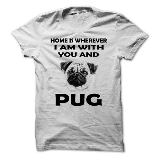 Home is Wherever I am With You And Pug  - #gift for girls #cute gift. GET IT => https://www.sunfrog.com/Pets/Home-is-Wherever-I-am-With-You-And-Pug-.html?68278