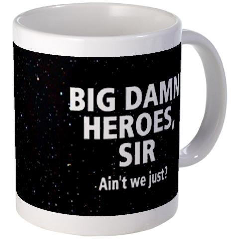 Firefly!Coffe Mugs, Coffe Cups, Drinking Coffee, Mornings Coffee, Coffee Cups, Favorite Quotes, Big Damn Heroes, Coffee Mugs, Best Quotes