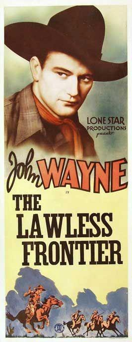 The Lawless Frontier (1934) Mexican outlaw Zanti killed John Tobin's parents. John teams up with Dusty, also hurt by Zanti, to get the bad guy. (59 mins.) Director: R.N. Bradbury Stars: John Wayne, Sheila Terry, George 'Gabby' Hayes, Jack Rockwell