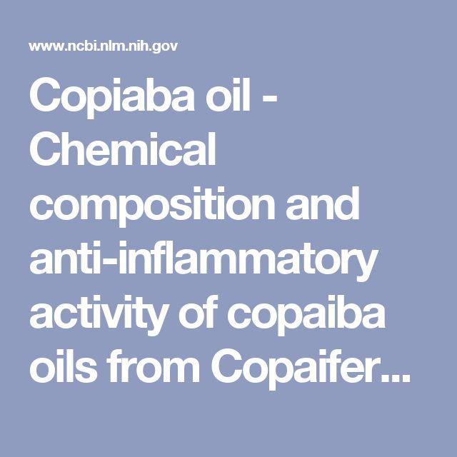 Copiaba oil - Chemical composition and anti-inflammatory activity of copaiba oils from Copaifera cearensis Huber ex Ducke, Copaifera reticulata Ducke and Copaifera... - PubMed - NCBI