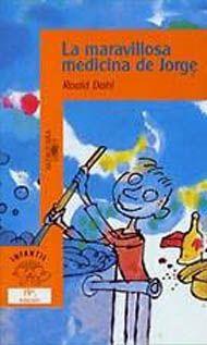 """Para 3º. El humor y la imaginación de Dahl hace crecer o encoger a los personajes en este relato lleno de gracia e ingenio. """" El jabón de afeitar, el depilatorio, el tratamiento anticaspa, los polvos de la lavadora automática..."""", son los ingredientes de la maravillosa medicina de Jorge..."""