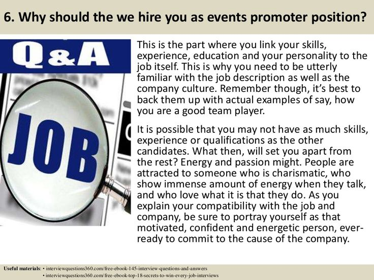 why should the we hire you as events promoter position this is the - Event Coordinator Interview Questions And Answers