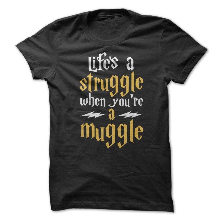 Life's A Struggle When You're A Muggle