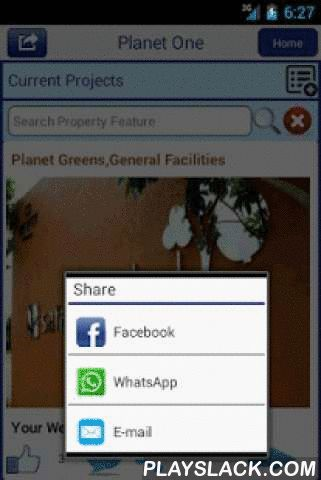 Planet One  Android App - playslack.com , Planet One is the APP for current and potential customers of the organization. The APP provides detailed information with pictures about Current, Upcoming and Past construction projects of the organization. General and Special Features of the features could be viewed by customers and they can also provide Like and Comments on the features. The APP also provides sharing with Facebook, WhatsApp and Email.With this APP customers who have already booked…