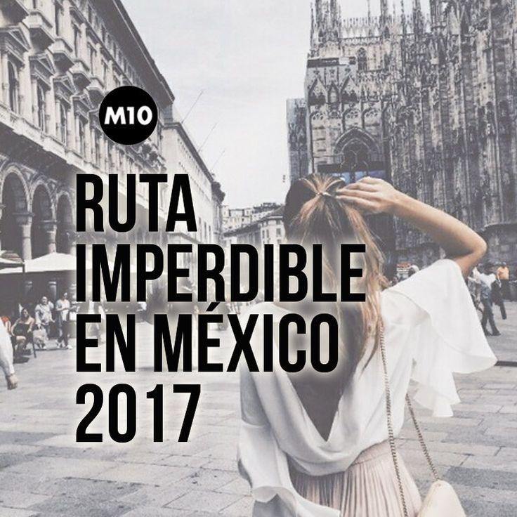 La ruta imperdible por México para este 2017