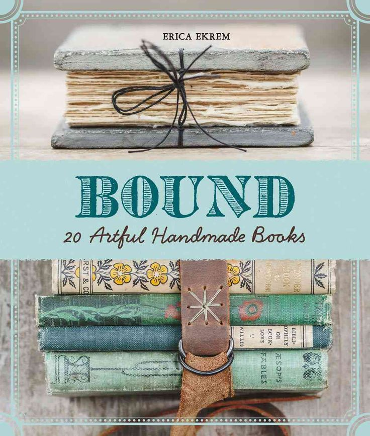 Bound offers approximately 25-30 bookbinding projects showcasing beautiful exposed bindings. Classified in chapters entitled Vintage, Nature, and Leather, projects include a mason jar book, a seashell