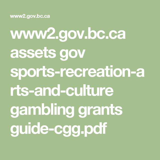 www2.gov.bc.ca assets gov sports-recreation-arts-and-culture gambling grants guide-cgg.pdf