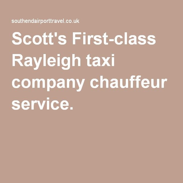 Scott's First-class Rayleigh taxi company chauffeur service. |