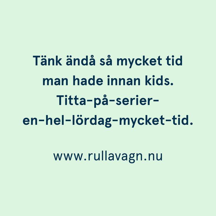 Tid!... / Citat, humor, quotes och ordspråk från Rulla vagn om att vara förälder, föräldraskap, mamma och pappa / www.rullavagn.nu