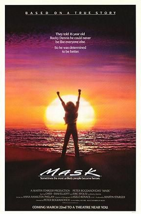 1985 - Mask (MyFav!!) Starring Cher, Sam Elliott, and Eric Stoltz. Dennis Burkley and Laura Dern are featured in supporting roles.