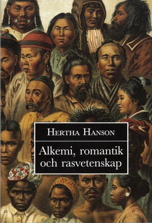 Alkemi, romantik och rasvetenskap av Hertha Hanson