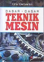 DASAR-DASAR TEKNIK MESIN, Daryanto