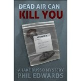 Dead Air Can Kill You (A Jake Russo Mystery) (Kindle Edition)By Phil Edwards