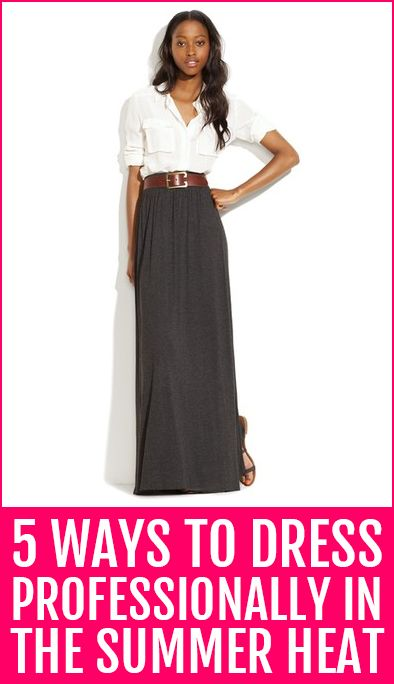 5 ways to dress professionally in the summer heat