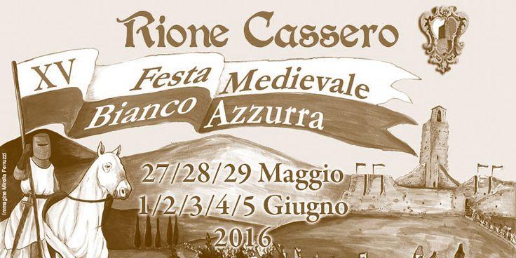 Festa Medievale Bianco Azzurra a Castiglion Fiorentino (AR) da Venerdì 27 a Domenica 29 Maggio e da Mercoledì 1 a Domenica 5 Giugno 2016