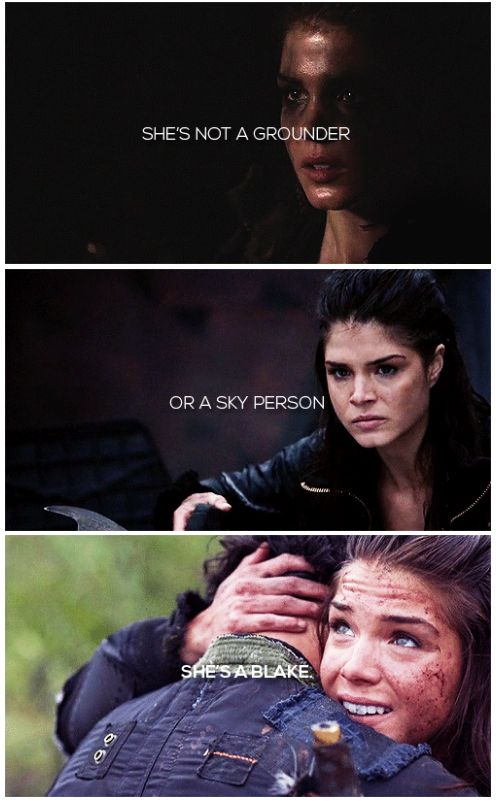 This is my favorite thing for Octavia ever. She goes through so much developement and doesn't really fit anywhere. Not a Grounder. Not a Sky person. But a Blake. She is something her and her brother created all on their own.