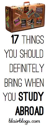 17 Things You Should Definitely Bring When You Study Abroad | Blairblogs.com