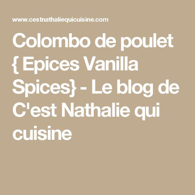 Colombo de poulet { Epices Vanilla Spices} - Le blog de C'est Nathalie qui cuisine