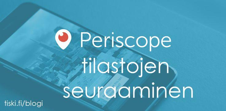 Nyt on julkaistu ensimmäiset palvelut jotka tallentavat Periscope-tilastoja.