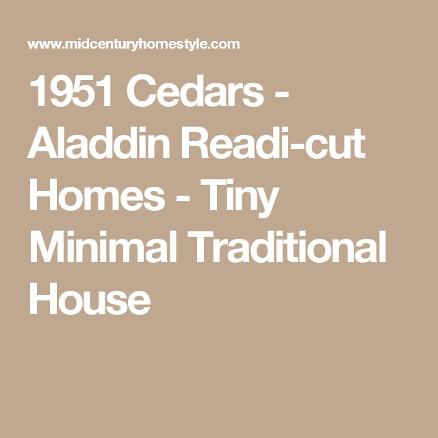1951 Cedars - Aladdin Readi-cut Homes - Tiny Minimal Traditional House