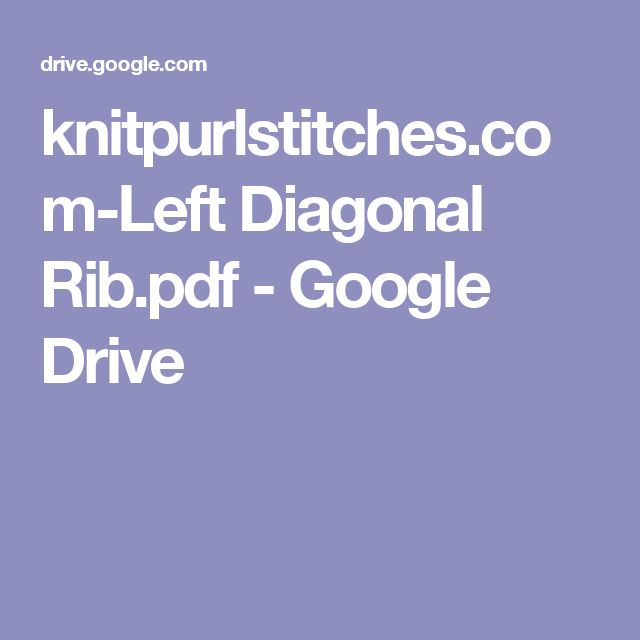 knitpurlstitches.com-Left Diagonal Rib.pdf - Google Drive