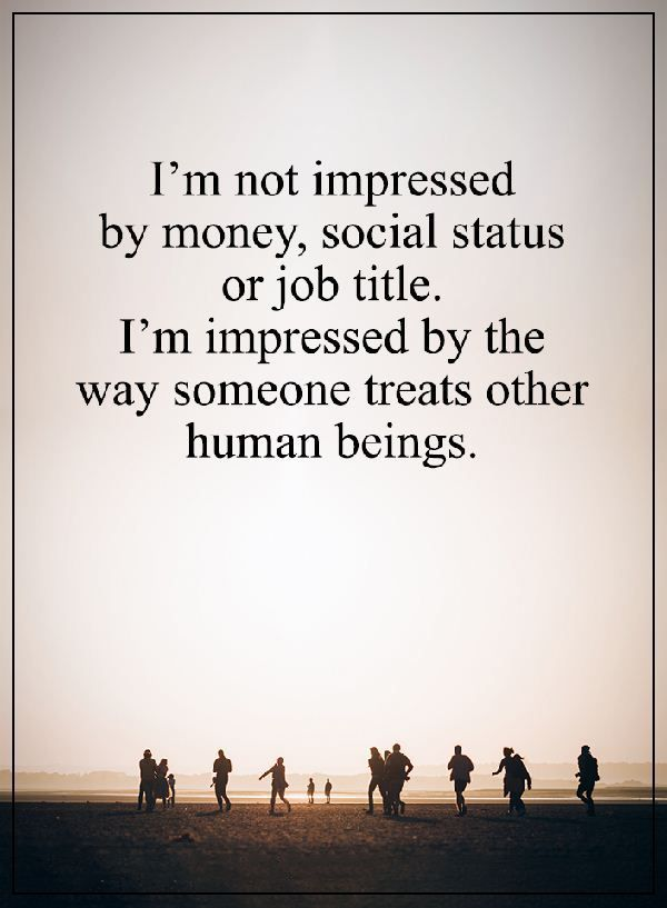 "Best life quotes Why I'am Not Impressed By Money, Social Status and Job Tile Good life quotes about life ""I'am not impressed by money, social status or job"