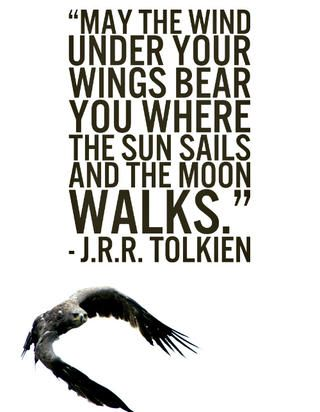 One of the Best Quotes I have ever read about Encouragement from none other than J.R.R. Tolkien from Lord of the Rings